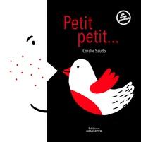 Coralie Saudo - Petit, petit....