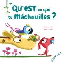 Coralie Saudo et Hervé Le Goff - Qu'est-ce que tu mâchouilles ?.