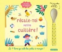 Coralie Saudo et Caroline Dall'Ava - Régale-toi petite cuillère ! - Avec une cuillère en bambou.