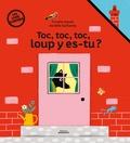 Coralie Saudo et Aurélie Guillerey - Toc, toc, toc, loup y es-tu ? - Un livre surprise.