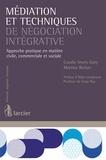 Coralie Smets-Gary et Martine Becker - Médiation et techniques de négociation intégrative - Approche pratique en matière civile, commerciale et sociale.