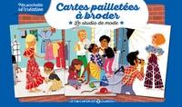 Coralie Vallageas - Cartes pailletées à broder : Le studio de mode - Avec 5 cartes à broder, 3 échevettes de coton et 1 aiguille.