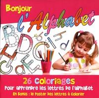 Coralline Pottiez et Elodie Bossrez - Bonjour l'alphabet - 26 coloriages pour apprendre les lettres de l'alphabet.