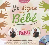Coralline Pottiez et  Rémi - Je signe avec bébé - Volume 2. 1 CD audio MP3
