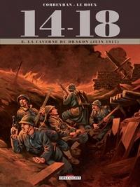 Corbeyran - 14 - 18 T08 - La Caverne du dragon (juin 1917).