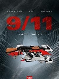 Corbeyran et Jean-Claude Bartoll - 9/11 - Tome 01 - W.T.C..