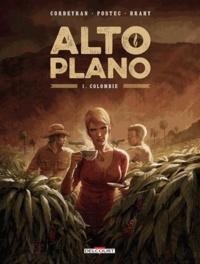 Corbeyran et Vanessa Postec - Alto Plano T01 - Colombie.