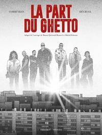 Corbeyran et Yann Dégruel - La part du Ghetto.