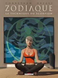 Corbeyran - Zodiaque Tome 08 : La Technique du Scorpion.