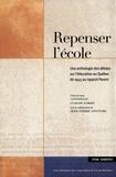 Corbo, Claude, avec la collabo - Repenser l'école. Une anthologie des débats sur l'éducation au Québec de 1945 à 1965.