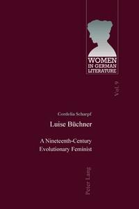 Cordelia Scharpf - Luise Büchner - A Nineteenth-Century Evolutionary Feminist.