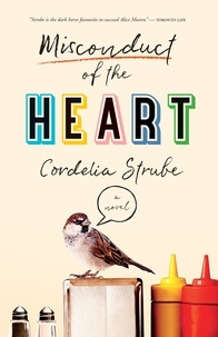 Cordelia Strube - Misconduct of the Heart - A Novel.