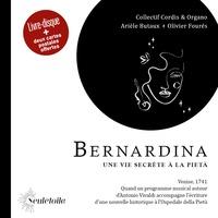 Cordis et Organo et Arièle Butaux - Bernardina - Une vie secrète à la piétà.