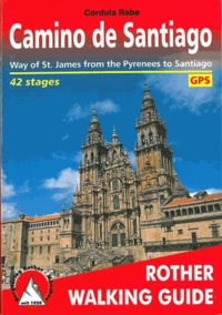 Cordula Rabe - Camino de Santiago - The Way of St. James from the Pyrenees to Santiago de Compostela and beyond to Finisterre and Muxia.