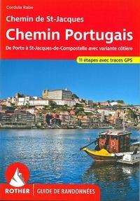 Cordula Rabe - Chemin Portugais - De Porto à St-Jacques-de-Compostelle et jusqu'à Finisterre et Muxia.