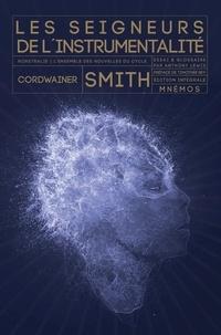 Cordwainer Smith - Les Seigneurs de l'Instrumentalité  : Intégrale.