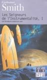 Cordwainer Smith - Les Seigneurs de l'Instrumentalité Tome 1 : Les Sondeurs vivent en vain.