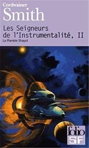 Cordwainer Smith - Les Seigneurs de l'Instrumentalité Tome 2 : La Planète Shayol.
