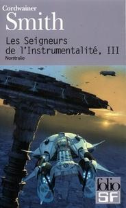 Cordwainer Smith - Les Seigneurs de l'Instrumentalité Tome 3 : Norstralie.