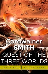Cordwainer Smith - Quest of the Three Worlds.