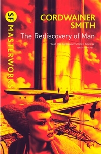 Cordwainer Smith - The Rediscovery of Man.