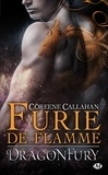 Coreene Callahan - Dragonfury Tome 1 : Furie de flamme.
