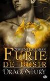 Coreene Callahan - Dragonfury Tome 4 : Furie de désir.