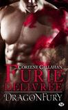 Coreene Callahan - Dragonfury Tome 6 : Furie délivrée.