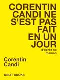 Corentin Candi - Corentin Candi ne s'est pas fait en un jour (d'après sa maman).