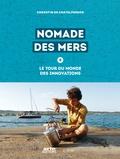 Corentin de Chatelperron - Nomade des mers - Le tour du monde des innovations.