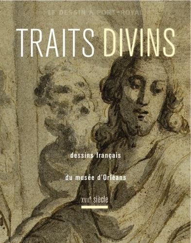 Corentin Dury - Traits divins - Dessins français du musée d'Orléans, XVIIe siècle.