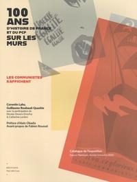 Corentin Lahu et Guillaume Roubaud-Quashie - 100 ans d'histoire de France et du PCF sur les murs - Les communistes s'affichent.