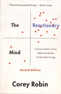 Corey Robin - The Reactionary Mind - Conservatism from Edmund Burke to Donald Trump.