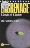 Corgiat et Bruno Lecigne - Une Souris verte.