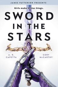 Cori McCarthy et Amy Rose Capetta - Sword in the Stars - A Once & Future Novel.