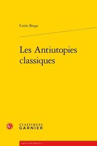 Corin Braga - Les Antiutopies classiques.
