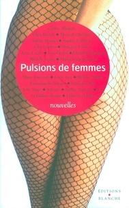 Corine Allouch et Clara Basteh - Pulsions de femmes.