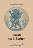 Corine Augier-Richard - Hercule sur le rocher.