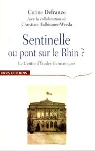 Corine Defrance - Sentinelle ou Pont sur le Rhin ? - Le Centre d'Etudes Germaniques et l'apprentissage de l'Allemagne en France 1921-2001.