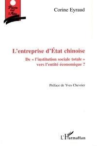Corine Eyraud - L'entreprise d'État chinoise - De l'institution sociale totale vers l'entité économique ?.