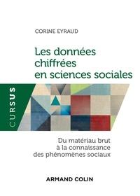 Corine Eyraud - Les données chiffrées en sciences sociales - Du matériau brut à la connaissance des phénomènes sociaux.