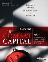 Corine Koch et Robert Badinter - Un combat capital - 40e anniversaire de l'abolition de la peine de mort en France.