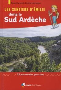 Corine Lacrampe et Noak Carrau - Les sentiers d'Emilie dans le Sud Ardèche - 25 promenades pour tous.