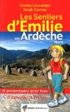 Corine Lacrampe - Les sentiers d'Emilie en Ardèche nord - 18 promenades pour tous.