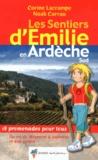 Corine Lacrampe et Noak Carrau - Les sentiers d'Emilie en Ardèche Sud - 18 promenades pour tous.