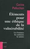 Corine Pelluchon - Eléments pour une éthique de la vulnérabilité - Les hommes, les animaux, la nature.