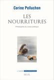 Corine Pelluchon - Les nourritures - Philosophie du corps politique.
