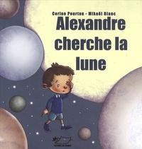 Corine Pourtau - Alexandre cherche la lune.