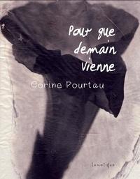 Corine Pourtau - Pour que demain vienne.