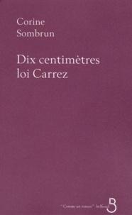 Corine Sombrun - Dix centimètres loi Carrez.